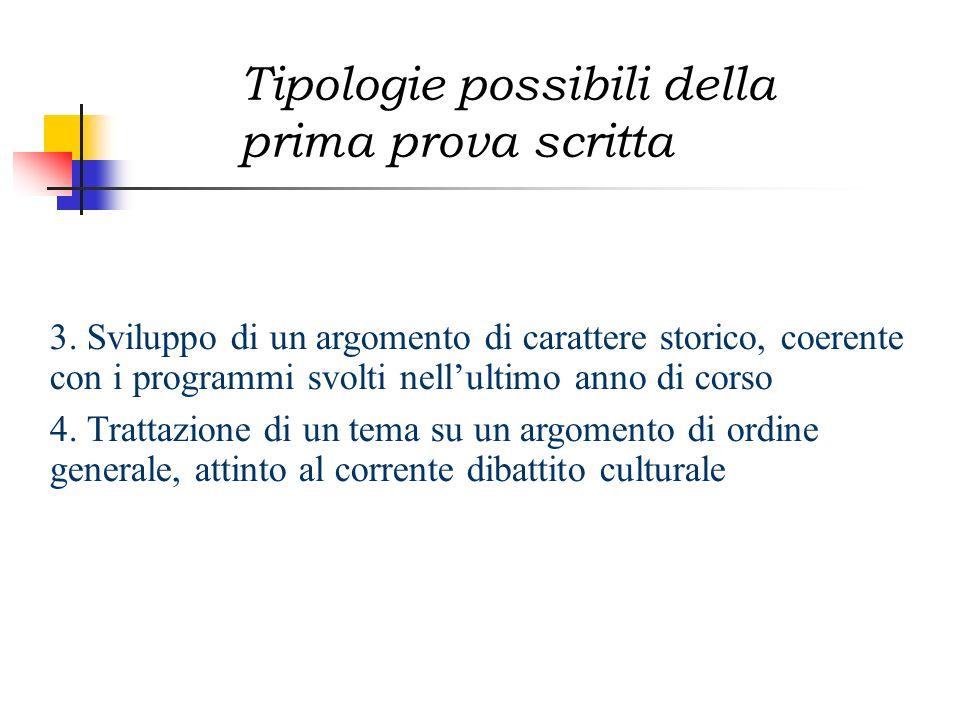 3. Sviluppo di un argomento di carattere storico, coerente con i programmi svolti nellultimo anno di corso 4. Trattazione di un tema su un argomento d