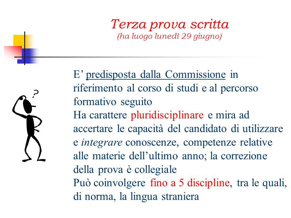 E predisposta dalla Commissione in riferimento al corso di studi e al percorso formativo seguito Ha carattere pluridisciplinare e mira ad accertare le