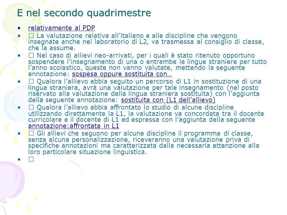 E nel secondo quadrimestre relativamente al PDP La valutazione relativa allitaliano e alle discipline che vengono insegnate anche nel laboratorio di L