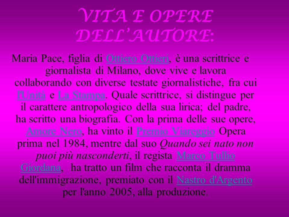 VITA E OPERE DELLAUTORE : Maria Pace, figlia di Ottiero Ottieri, è una scrittrice e giornalista di Milano, dove vive e lavora collaborando con diverse