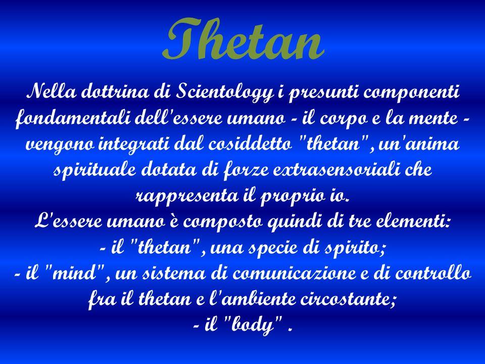 Nella dottrina di Scientology i presunti componenti fondamentali dell'essere umano - il corpo e la mente - vengono integrati dal cosiddetto