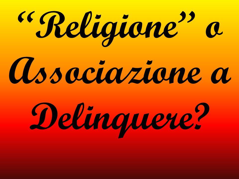 Religione o Associazione a Delinquere?