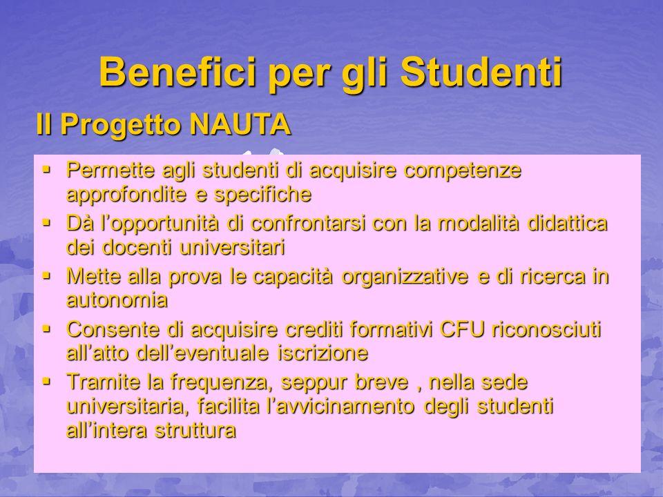 Benefici per gli Studenti Permette agli studenti di acquisire competenze approfondite e specifiche Permette agli studenti di acquisire competenze appr