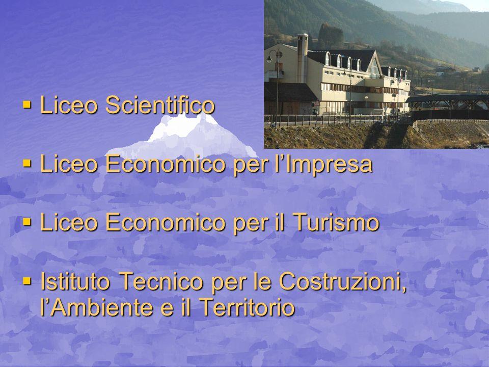 Liceo Scientifico Liceo Scientifico Liceo Economico per lImpresa Liceo Economico per lImpresa Liceo Economico per il Turismo Liceo Economico per il Tu