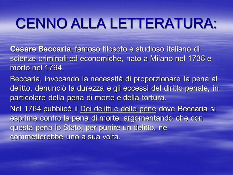 PARERI CONTRARI A BECCARIA: Rosseau, nel contratto sociale egli diceva che lattribuire allo Stato la propria vita serve non già a distruggerla, ma a garantirla.