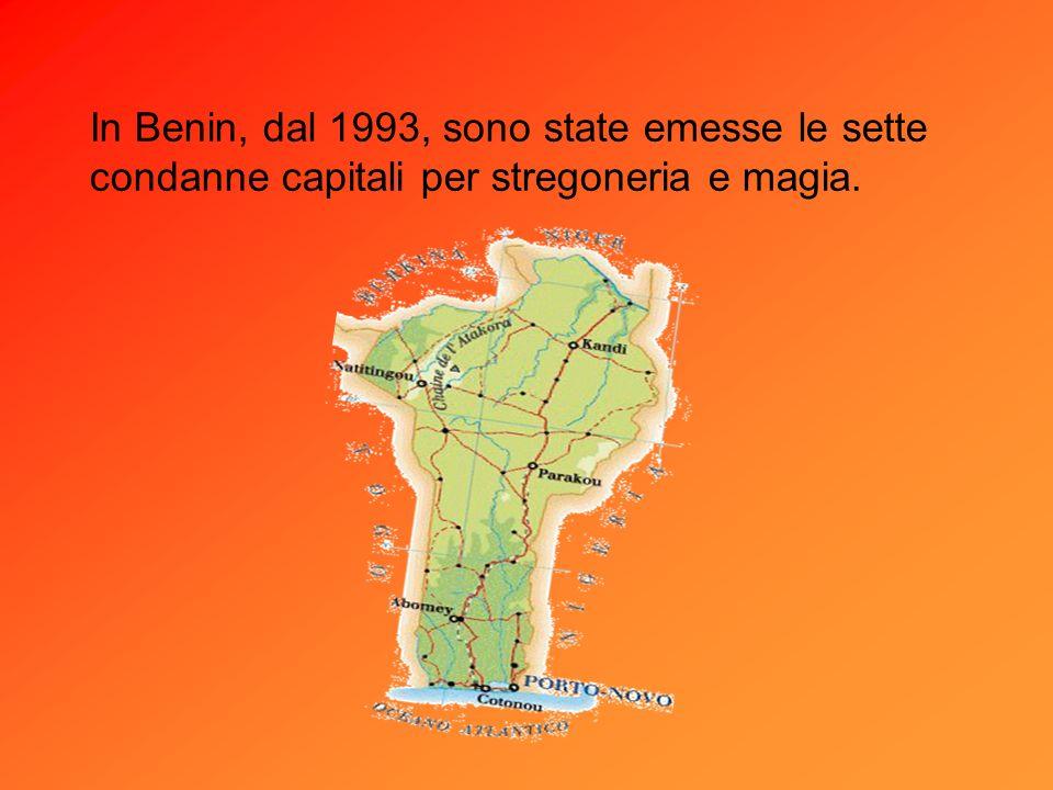 In Benin, dal 1993, sono state emesse le sette condanne capitali per stregoneria e magia.