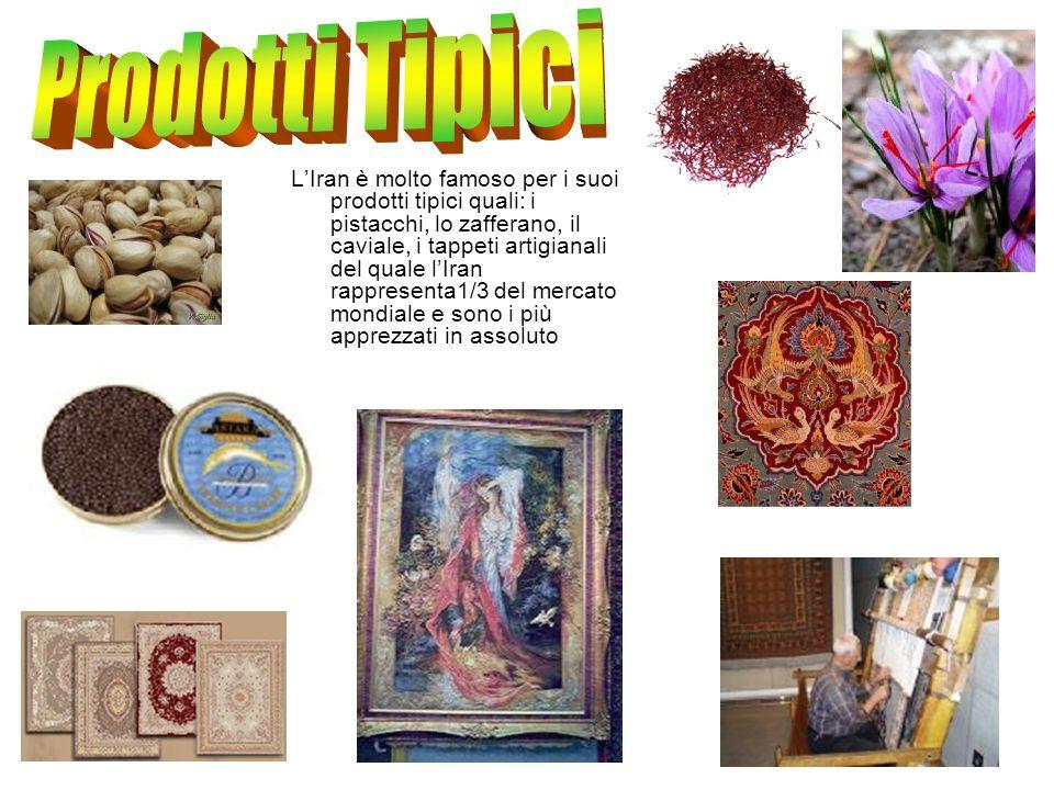 LIran è molto famoso per i suoi prodotti tipici quali: i pistacchi, lo zafferano, il caviale, i tappeti artigianali del quale lIran rappresenta1/3 del