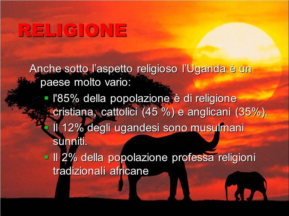 RELIGIONE Anche sotto laspetto religioso lUganda è un paese molto vario: l 85% della popolazione è di religione cristiana, cattolici (45 %) e anglicani (35%).