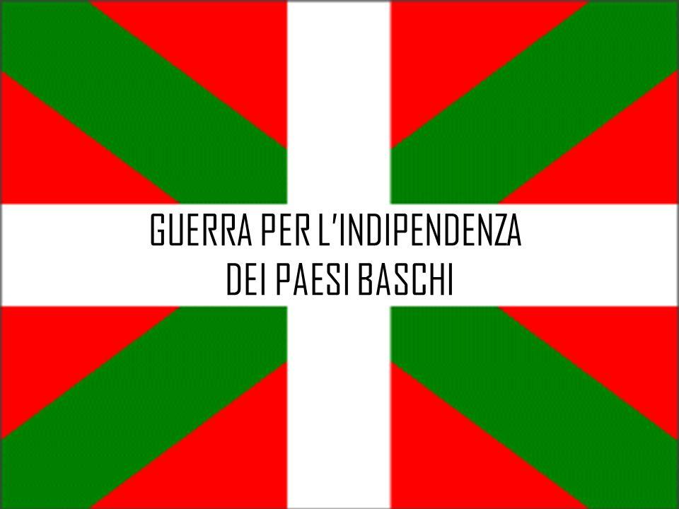 GUERRA PER LINDIPENDENZA DEI PAESI BASCHI