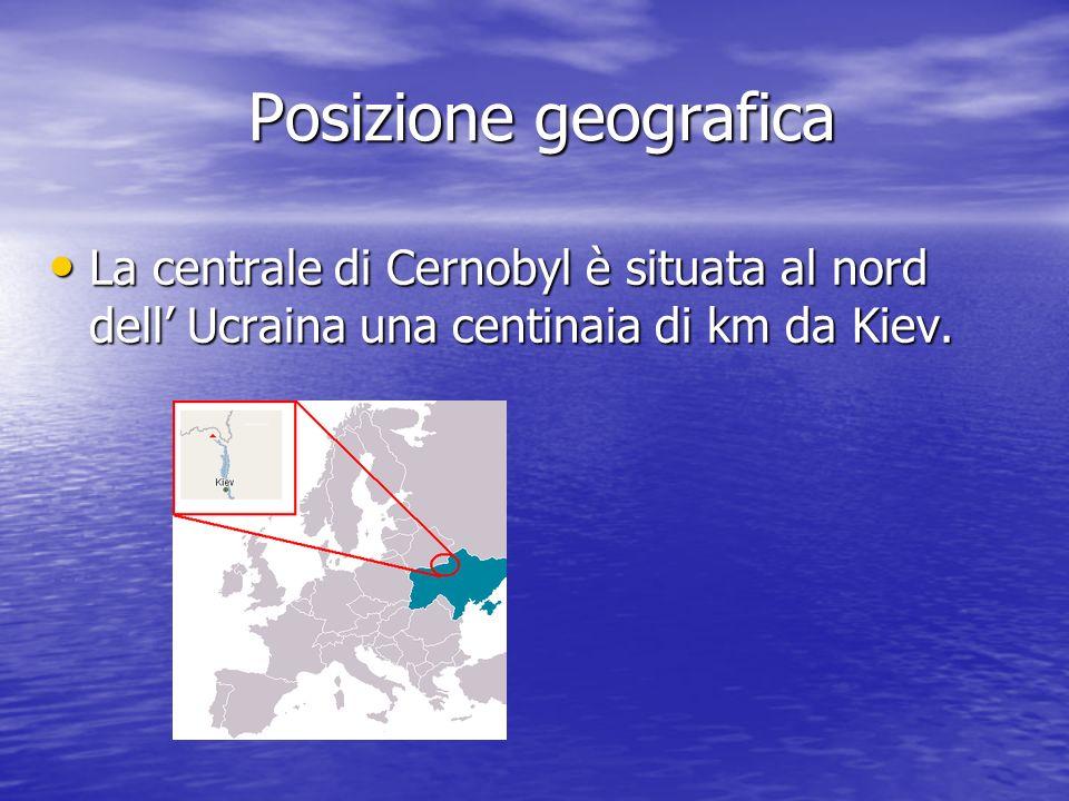 Posizione geografica Posizione geografica La centrale di Cernobyl è situata al nord dell Ucraina una centinaia di km da Kiev. La centrale di Cernobyl