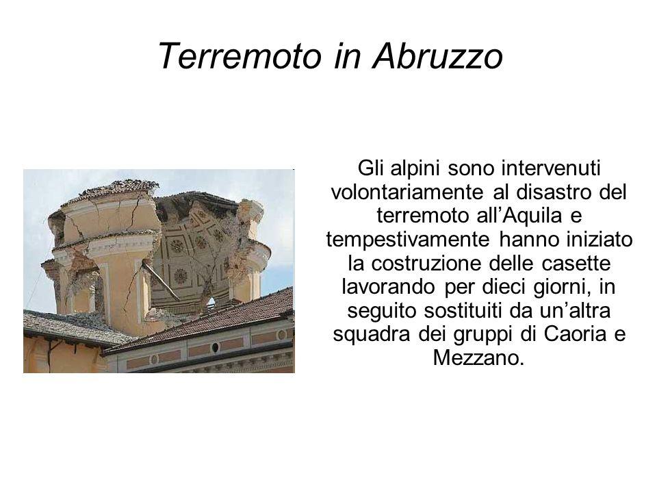 Terremoto in Abruzzo Gli alpini sono intervenuti volontariamente al disastro del terremoto allAquila e tempestivamente hanno iniziato la costruzione d