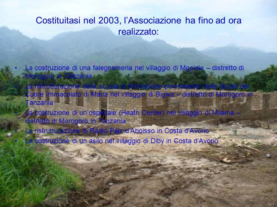 Costituitasi nel 2003, lAssociazione ha fino ad ora realizzato: La costruzione di una falegnameria nel villaggio di Mgolole – distretto di Morogoro in