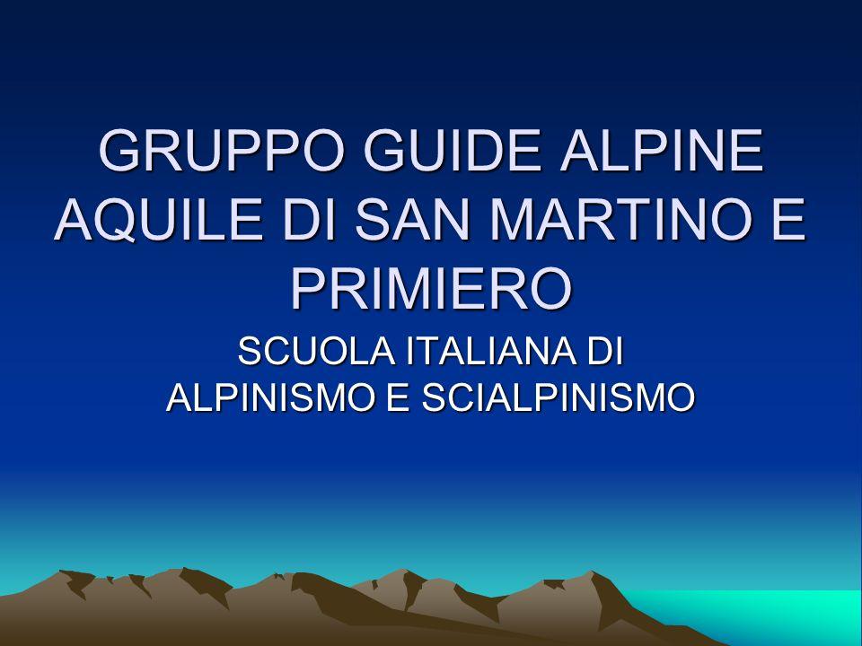GRUPPO GUIDE ALPINE AQUILE DI SAN MARTINO E PRIMIERO SCUOLA ITALIANA DI ALPINISMO E SCIALPINISMO