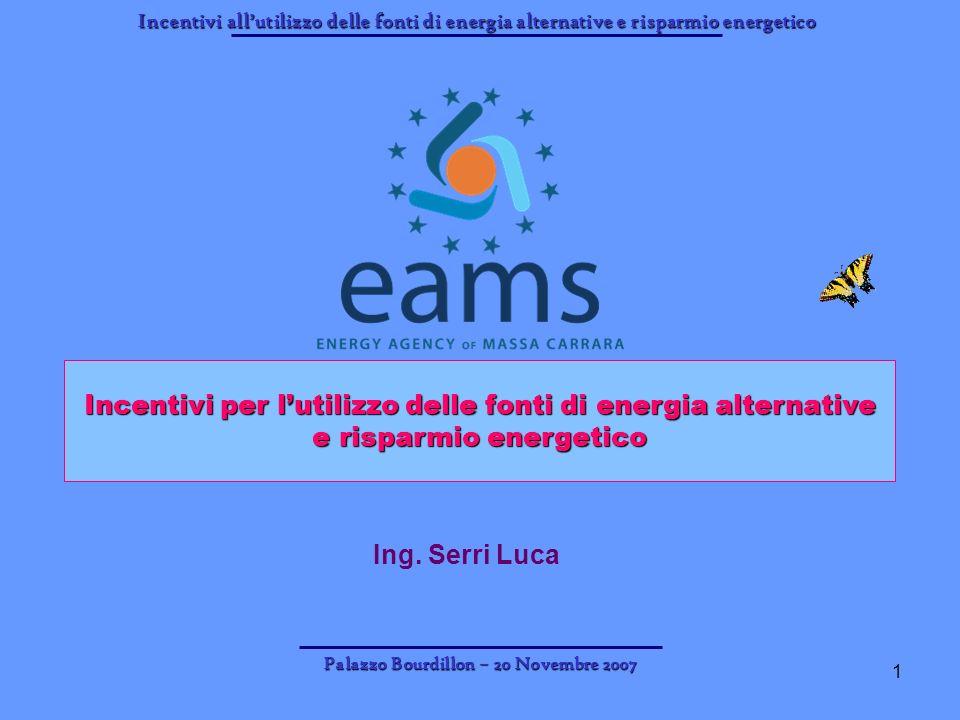 Incentivi allutilizzo delle fonti di energia alternative e risparmio energetico Palazzo Bourdillon – 20 Novembre 2007 32 a cura di Ing.