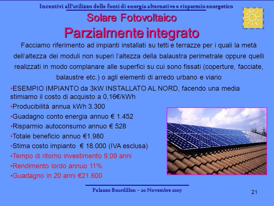 Incentivi allutilizzo delle fonti di energia alternative e risparmio energetico Palazzo Bourdillon – 20 Novembre 2007 21 Facciamo riferimento ad impia
