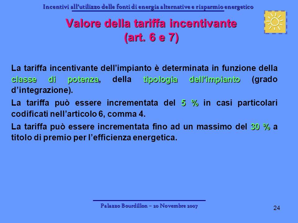 Incentivi allutilizzo delle fonti di energia alternative e risparmio energetico Palazzo Bourdillon – 20 Novembre 2007 24 classe di potenzatipologia de