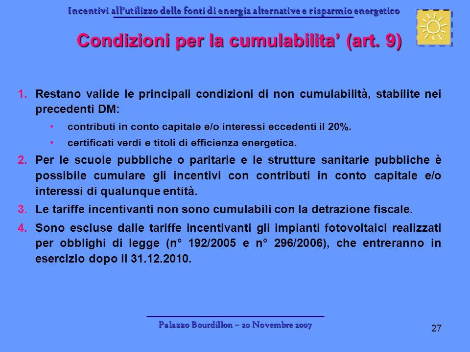 Incentivi allutilizzo delle fonti di energia alternative e risparmio energetico Palazzo Bourdillon – 20 Novembre 2007 27 Condizioni per la cumulabilit