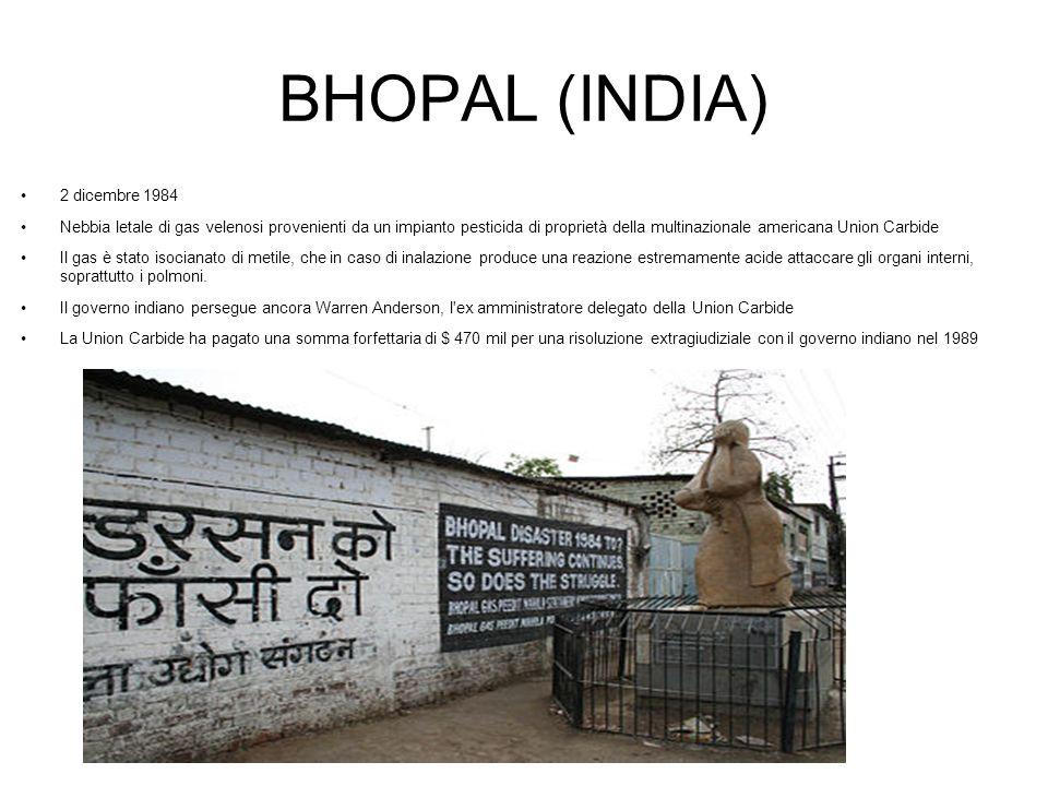 BHOPAL (INDIA) 2 dicembre 1984 Nebbia letale di gas velenosi provenienti da un impianto pesticida di proprietà della multinazionale americana Union Ca