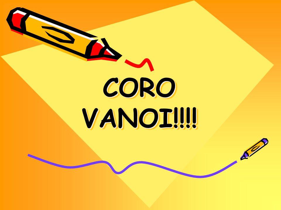 CORO VANOI!!!!