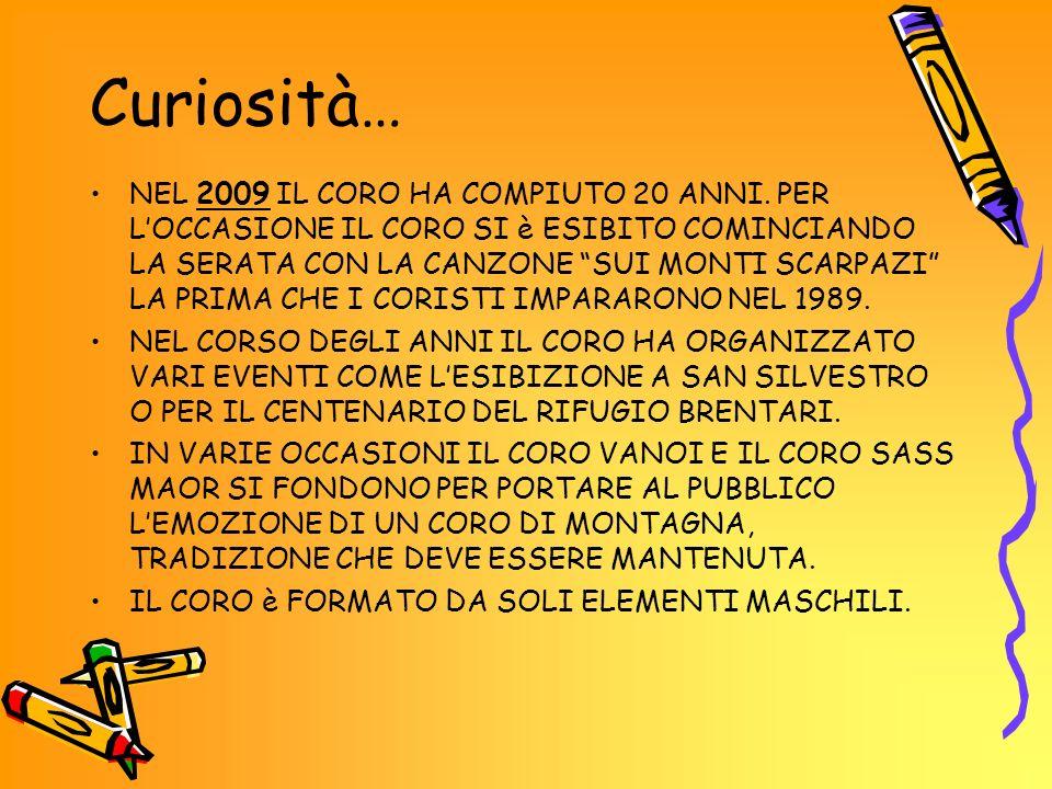 Curiosità… NEL 2009 IL CORO HA COMPIUTO 20 ANNI.