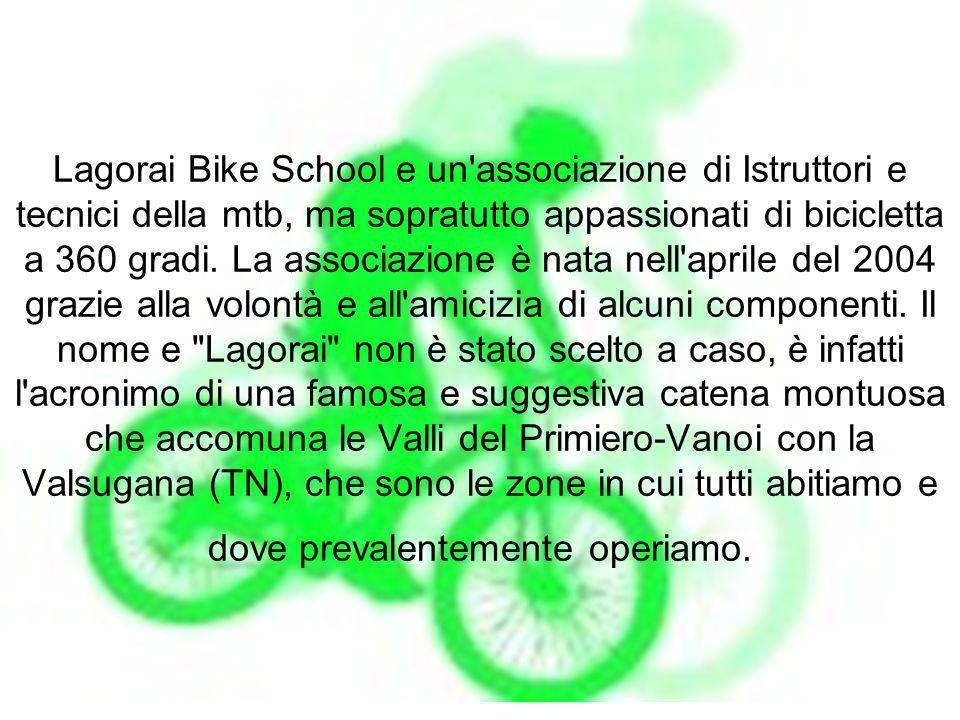 Lagorai Bike School e un'associazione di Istruttori e tecnici della mtb, ma sopratutto appassionati di bicicletta a 360 gradi. La associazione è nata