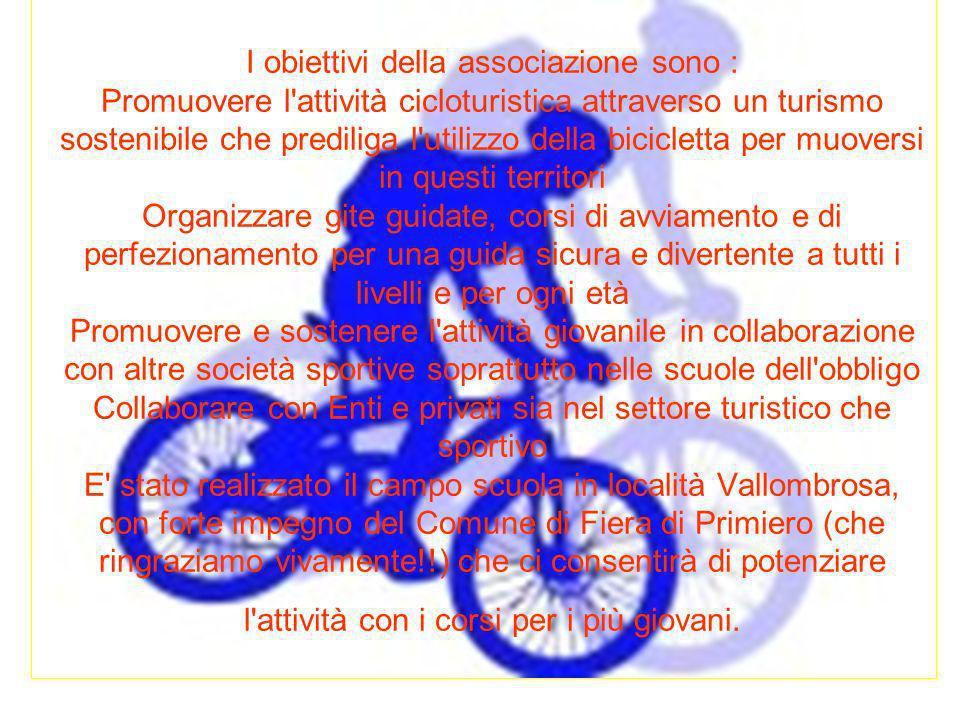 I obiettivi della associazione sono : Promuovere l'attività cicloturistica attraverso un turismo sostenibile che prediliga l'utilizzo della bicicletta