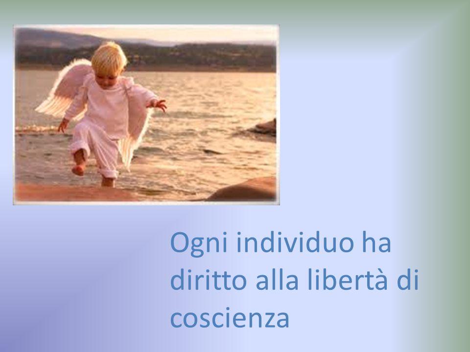 Ogni individuo ha diritto alla libertà di coscienza