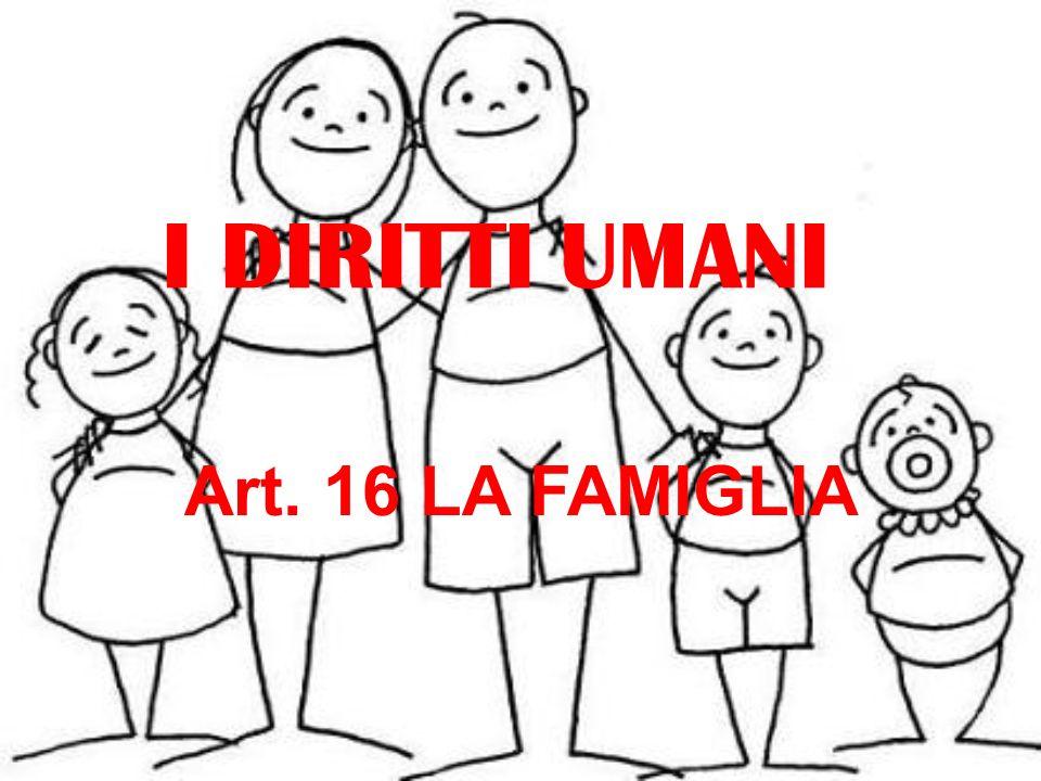 Uomini e donne in età adatta hanno il diritto di sposarsi e di fondare una famiglia, senza alcuna limitazione di razza, cittadinanza o religione.