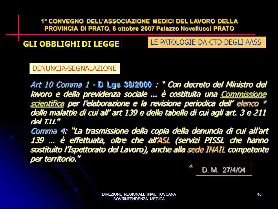DIREZIONE REGIONALE INAIL TOSCANA SOVRINTENDENZA MEDICA 40 Art 10 Comma 1 - D Lgs 38/2000 : Con decreto del Ministro del lavoro e della previdenza sociale...