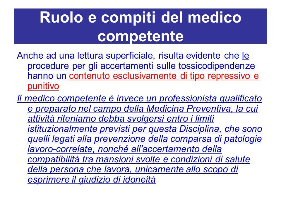 Ruolo e compiti del medico competente Anche ad una lettura superficiale, risulta evidente che le procedure per gli accertamenti sulle tossicodipendenz