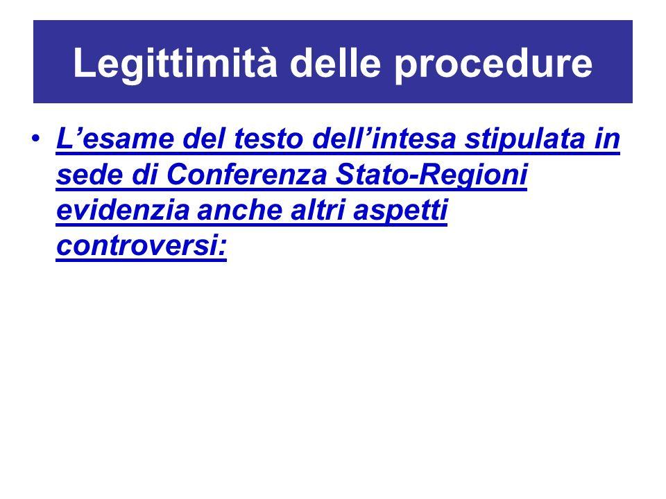 Legittimità delle procedure Lesame del testo dellintesa stipulata in sede di Conferenza Stato-Regioni evidenzia anche altri aspetti controversi: