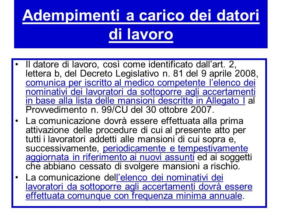 Adempimenti a carico dei datori di lavoro Il datore di lavoro, così come identificato dallart. 2, lettera b, del Decreto Legislativo n. 81 del 9 april