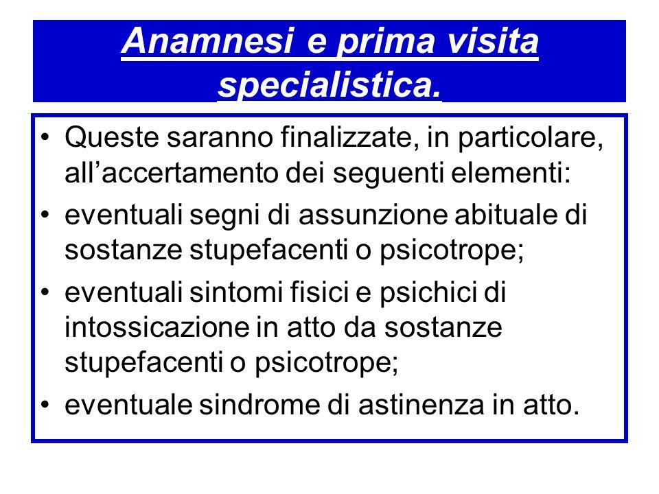 Anamnesi e prima visita specialistica. Queste saranno finalizzate, in particolare, allaccertamento dei seguenti elementi: eventuali segni di assunzion