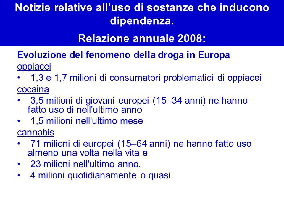 Notizie relative alluso di sostanze che inducono dipendenza. Relazione annuale 2008: Evoluzione del fenomeno della droga in Europa oppiacei 1,3 e 1,7