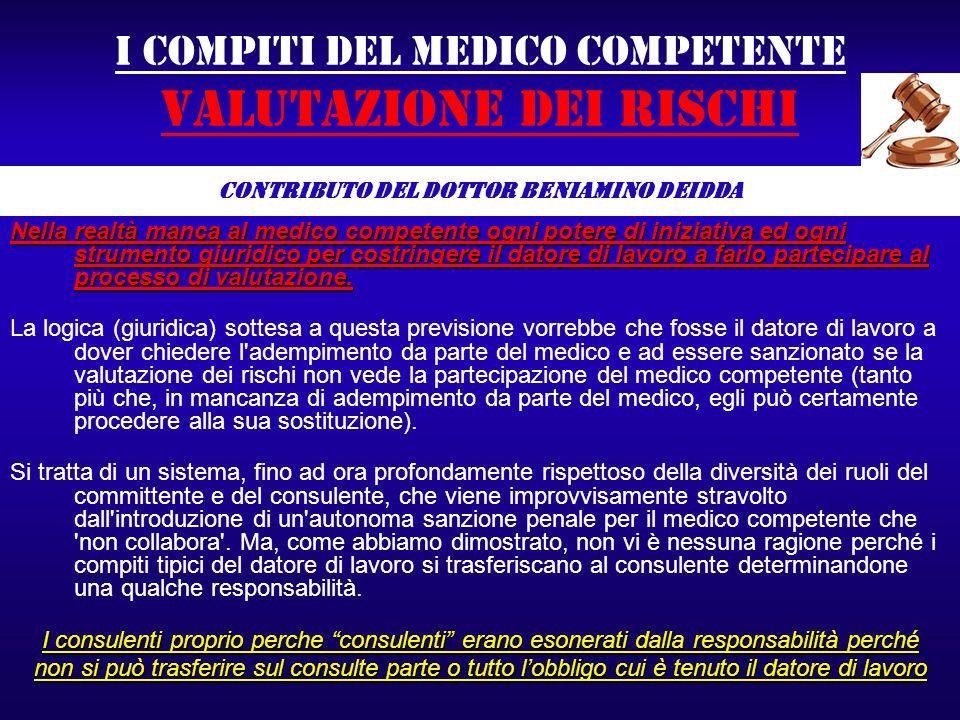 I compiti del medico competente valutazione dei rischi Nella realtà manca al medico competente ogni potere di iniziativa ed ogni strumento giuridico p