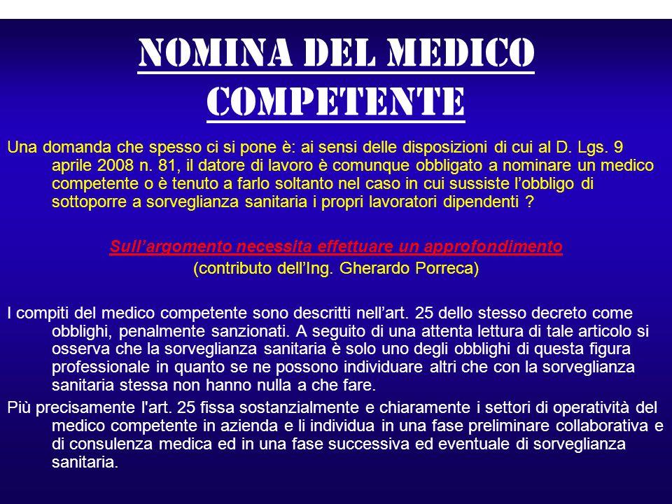 Nomina del medico competente Una domanda che spesso ci si pone è: ai sensi delle disposizioni di cui al D. Lgs. 9 aprile 2008 n. 81, il datore di lavo