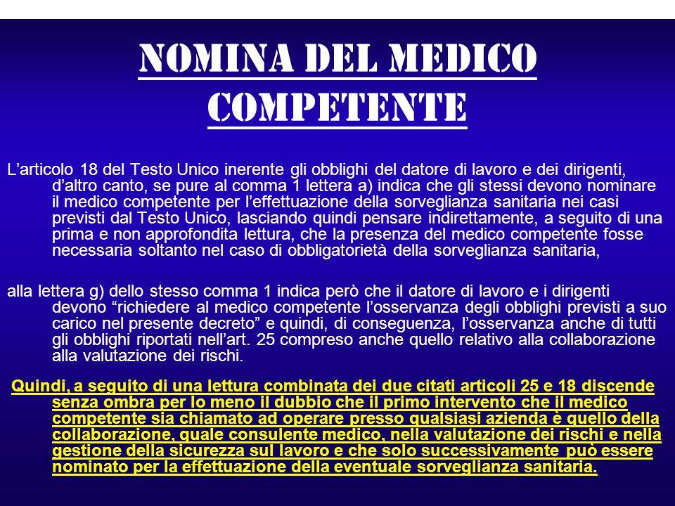 Nomina del medico competente Larticolo 18 del Testo Unico inerente gli obblighi del datore di lavoro e dei dirigenti, daltro canto, se pure al comma 1