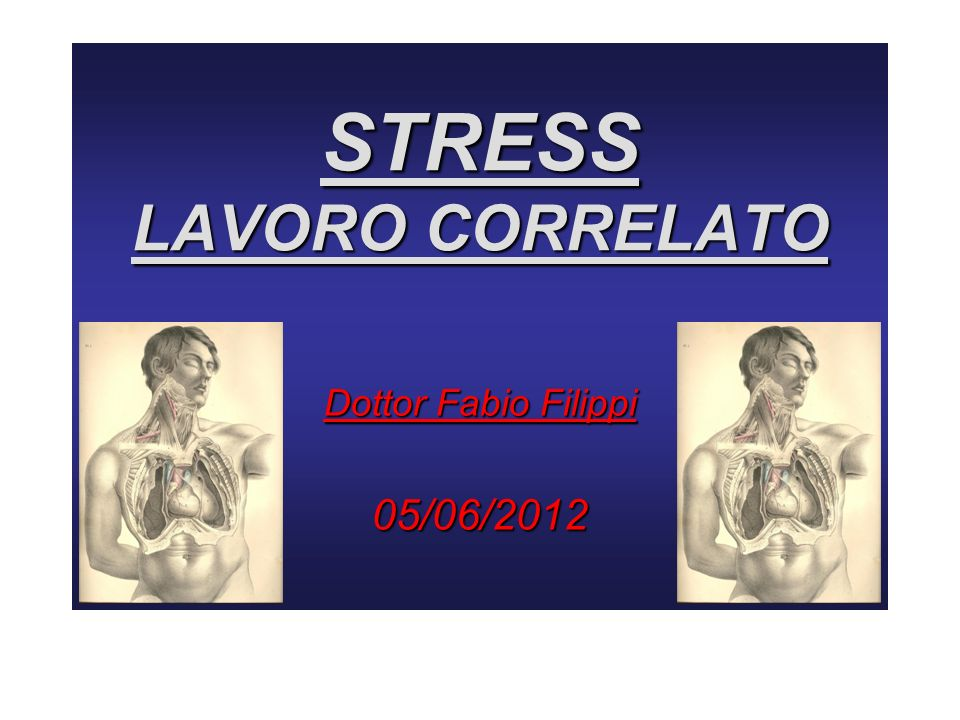 STRESS LAVORO CORRELATO Dottor Fabio Filippi 05/06/2012
