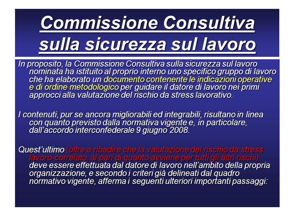 Commissione Consultiva sulla sicurezza sul lavoro In proposito, la Commissione Consultiva sulla sicurezza sul lavoro nominata ha istituito al proprio