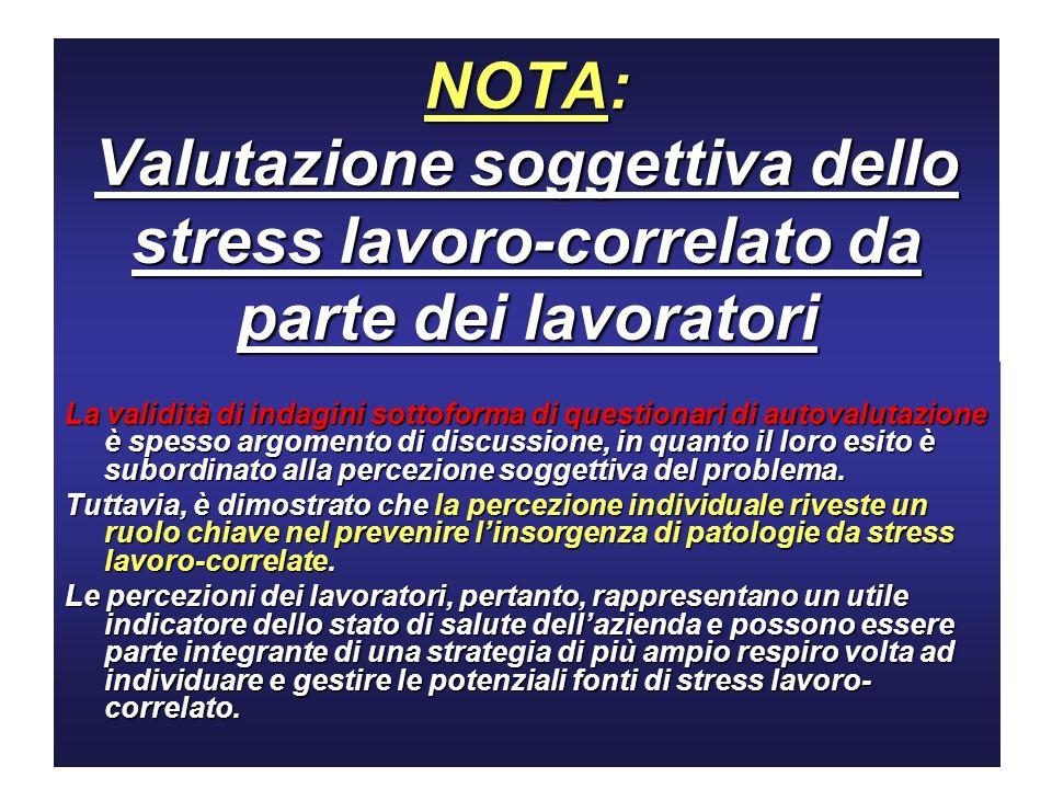 NOTA: Valutazione soggettiva dello stress lavoro-correlato da parte dei lavoratori La validità di indagini sottoforma di questionari di autovalutazion
