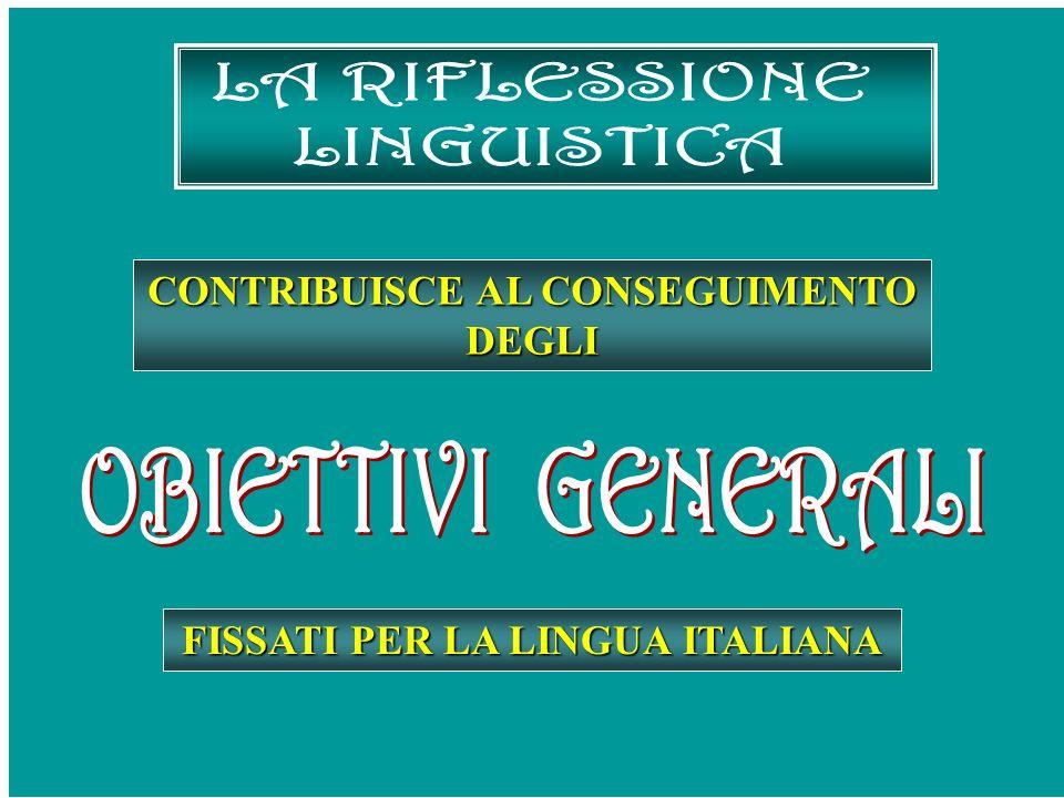 CONTRIBUISCE AL CONSEGUIMENTO DEGLI FISSATI PER LA LINGUA ITALIANA