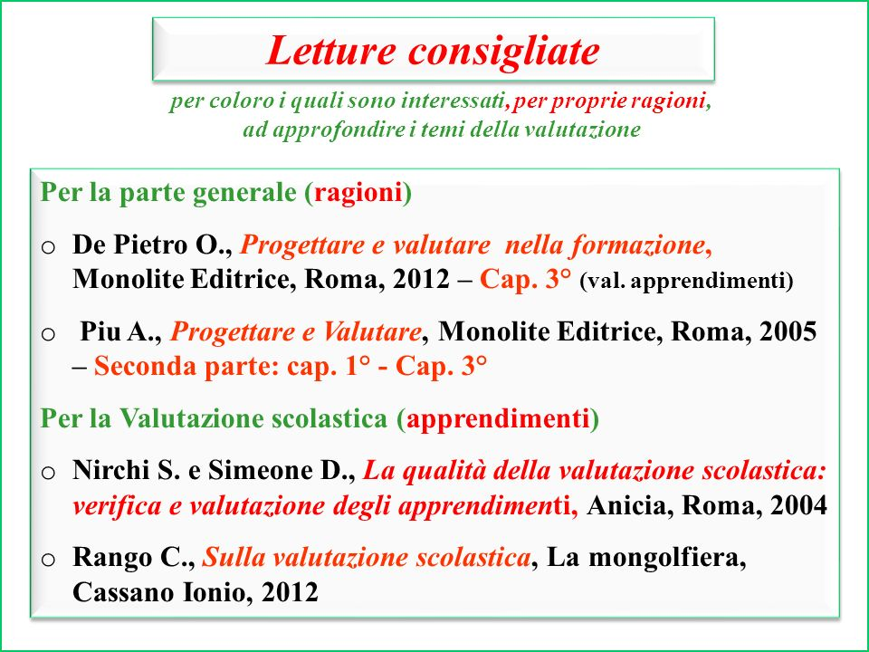 Università della Calabria Tirocinio Formativo Attivo Anno Accademico 2012/2013 perché valutare - le ragioni degli utenti le funzioni diagnostica – formativa - documentativa - - orientativa cosa valutare - gli apprendimenti - le competenze - - listituzione scolastica come valutare - dallinterno.