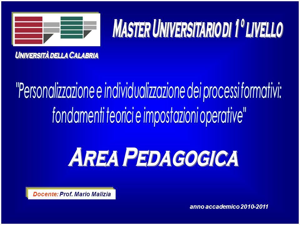anno accademico 2010-2011 Insegnamento: Pedagogia Generale Docente: Prof.