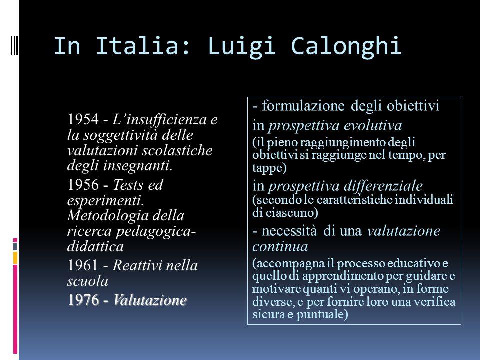 In Italia: Luigi Calonghi - formulazione degli obiettivi in prospettiva evolutiva (il pieno raggiungimento degli obiettivi si raggiunge nel tempo, per