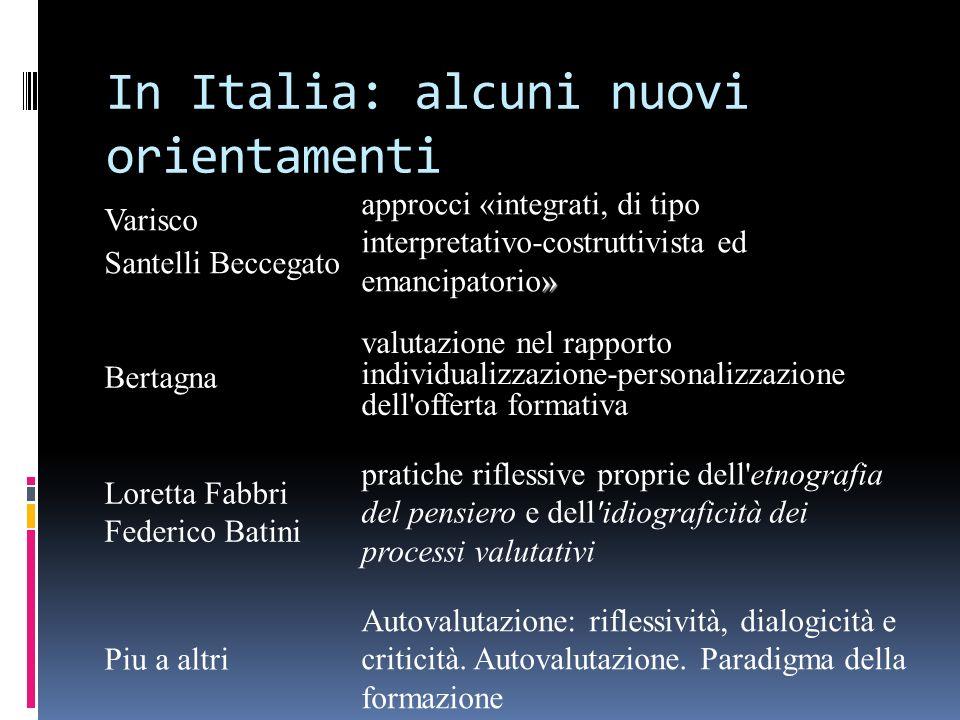 In Italia: alcuni nuovi orientamenti Varisco Santelli Beccegato » approcci «integrati, di tipo interpretativo-costruttivista ed emancipatorio» Bertagn