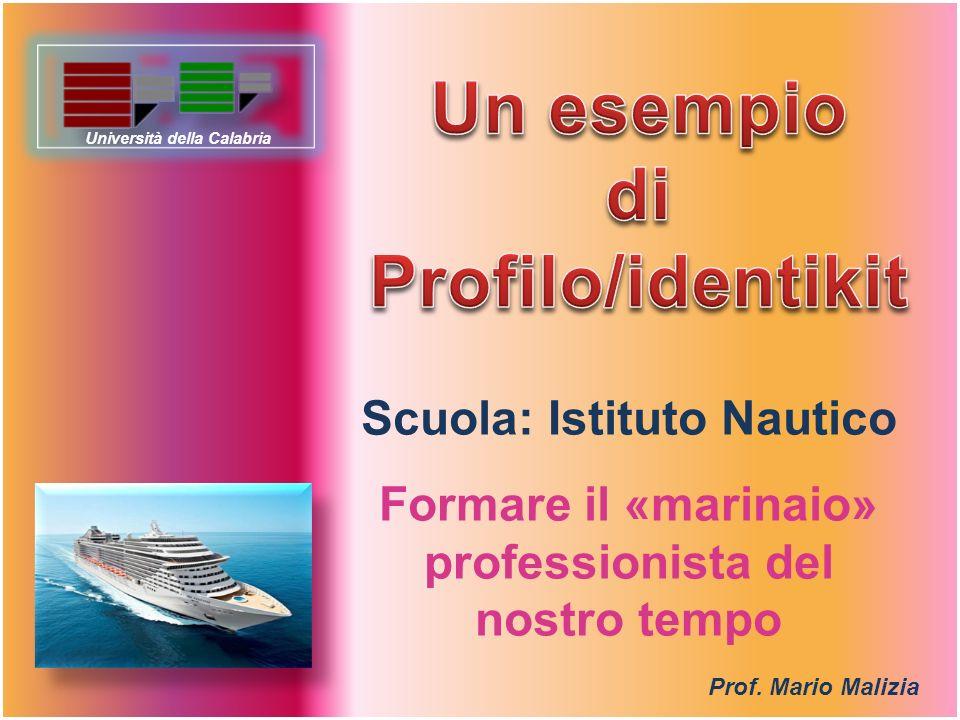 Prof. Mario Malizia Scuola: Istituto Nautico Formare il «marinaio» professionista del nostro tempo