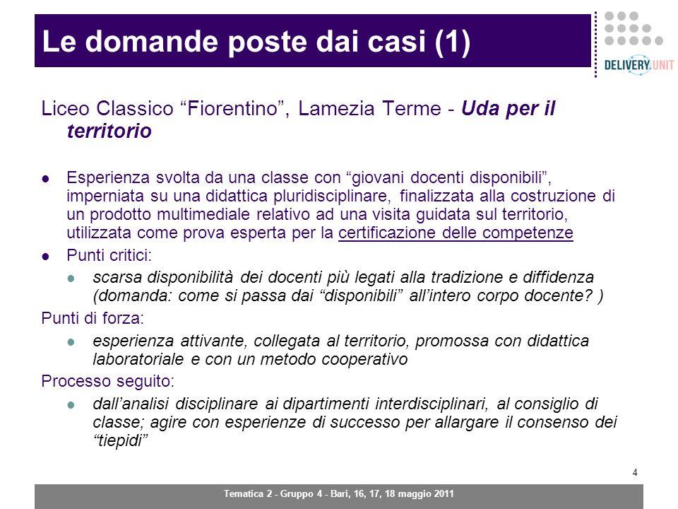 Tematica 2 - Gruppo 4 - Bari, 16, 17, 18 maggio 2011 5 Le domande poste dai casi (2) Liceo Classico T.