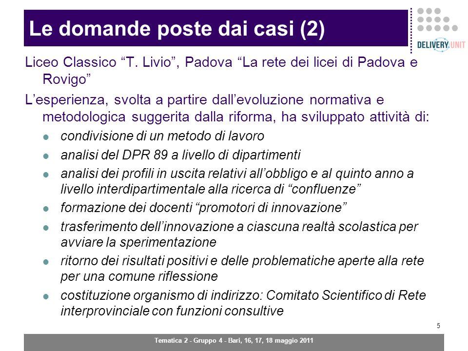 Tematica 2 - Gruppo 4 - Bari, 16, 17, 18 maggio 2011 6 Le domande poste dai casi (2) Liceo Classico T.