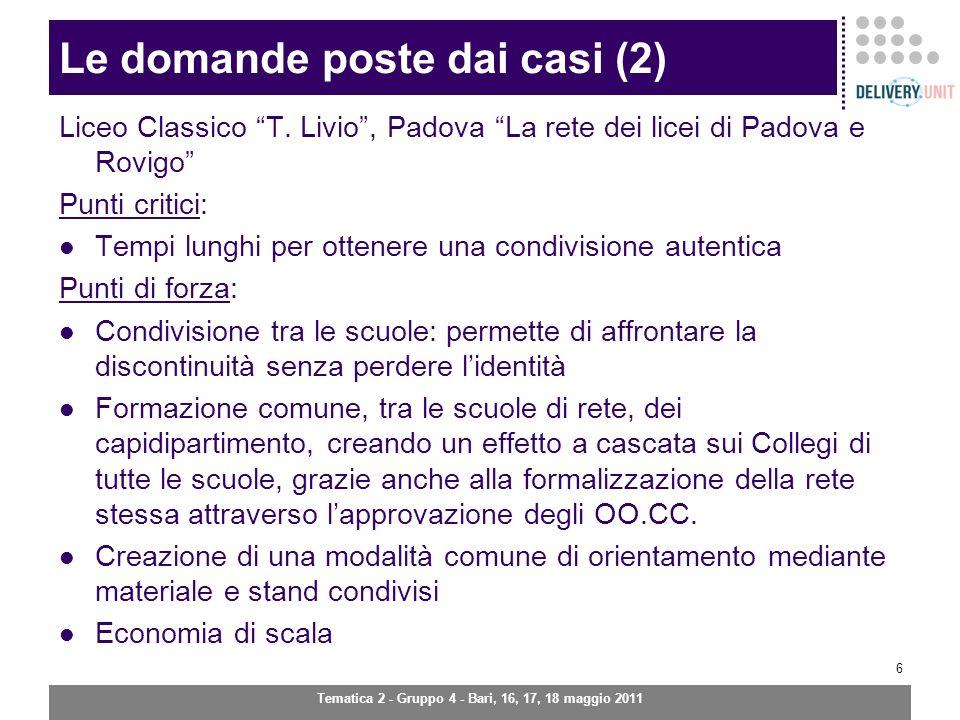 Tematica 2 - Gruppo 4 - Bari, 16, 17, 18 maggio 2011 7 Le domande poste dai casi Spunti del gruppo: Quali insegnanti coinvolgere per primi.