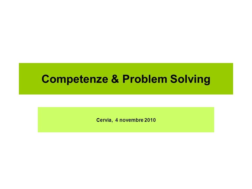 Competenze & Problem Solving Cervia, 4 novembre 2010